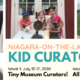 Registration Now Open! Kid Curators Summer Camp at the Niagara on the Lake Museum