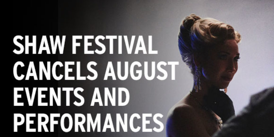 Shaw Festival Announces Further Cancellations