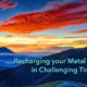 Recharging Your Mental Wellness in Challenging Times