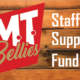 M.T. Bellies Staff Support Fund
