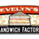 Evelyn's Sandwich Factory OPEN FOR BUSINESS