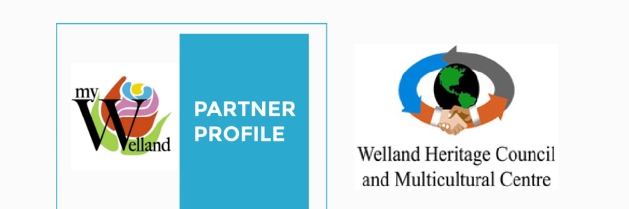 myWelland Partner Profile: Welland Heritage Council and Multicultural Centre