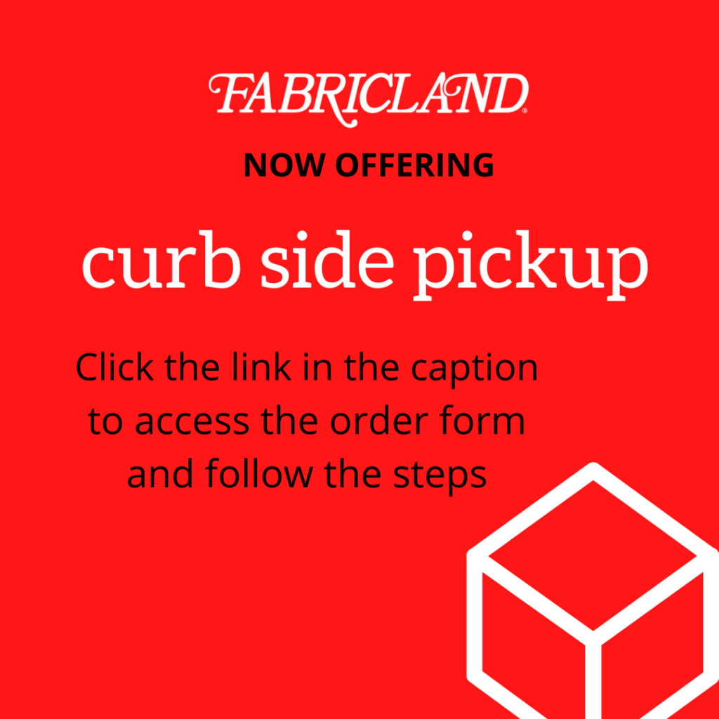Welland Fabricland now offering curb side pick up!