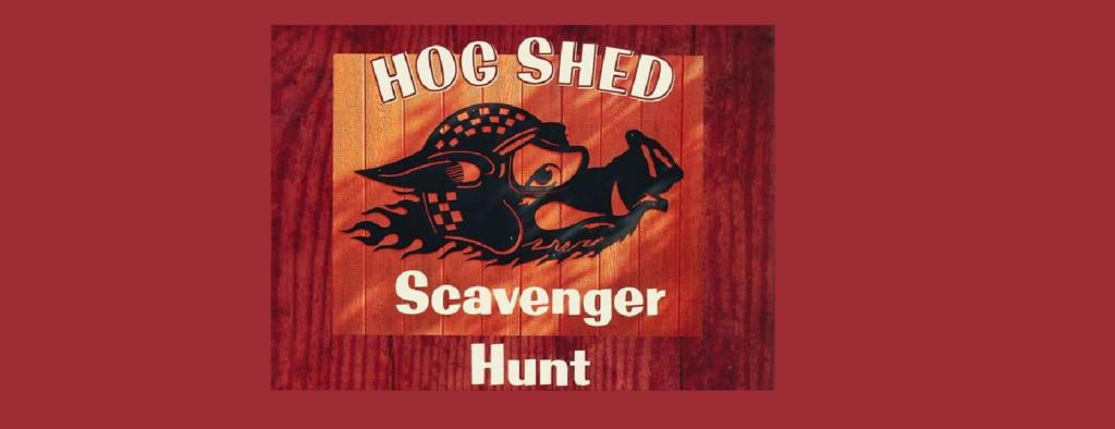 Hog Shed Scavenger Hunt
